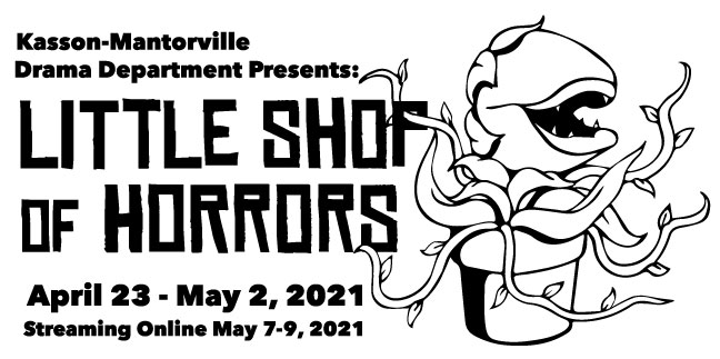 KM Drama presents Little Shop of Horrors April 23-May 2, Streaming Online May 7-9