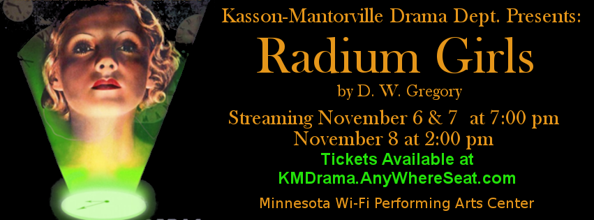 K-M Drama Department presents Radium Girls, Nov. 7 -9, 2020